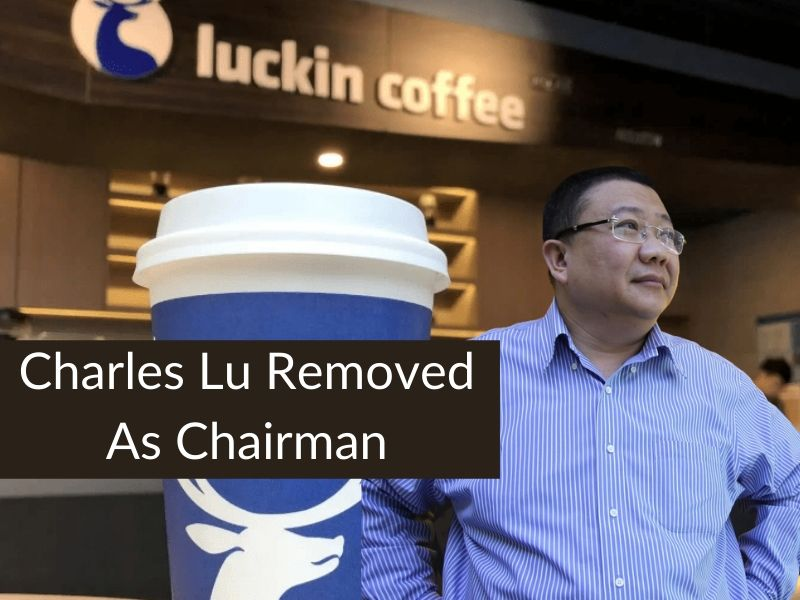 LUCKIN CHAIRMAN OUSTED AS INVESTIGATION FINDS HIM GUILTY