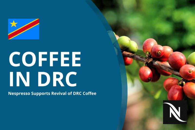 NESPRESSO APOYA EL CAFÉ EN LA REPÚBLICA DEMOCRÁTICA DEL CONGO