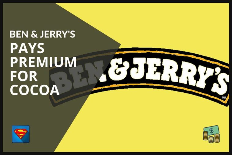 ben & jerry pay premium for cocoa