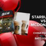 MCDONALD'S CHINA CHALLENGES STARBUCKS DOMINANCE