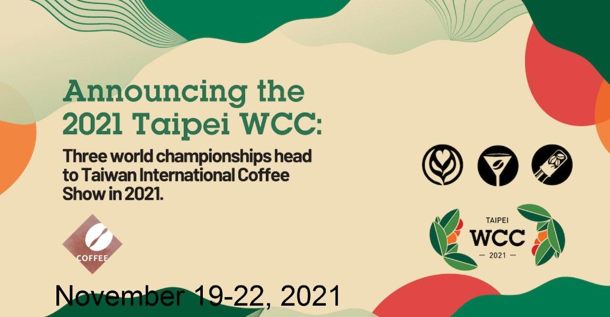 2021 TAIWAN INTERNATIONAL COFFEE SHOW – WORLD COFFEE CHAMPIONSHIPS