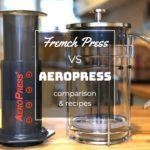 AEROPRESS VS FRENCH PRESS COMPARISON AND BREW GUIDE