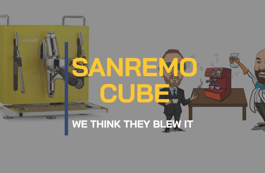 BEAN TALK – THE SANREMO CUBE – DID THEY BLOW IT?